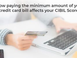 How paying the minimum amount of your credit card bill affects your CIBIL Score