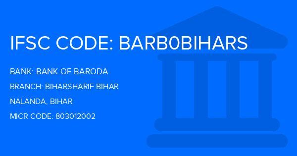 Bank Of Baroda (BOB) Biharsharif Bihar Branch, Nalanda IFSC Code