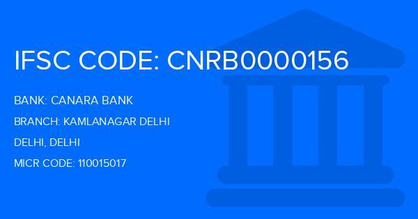 Canara Bank Kamlanagar Delhi Branch IFSC Code