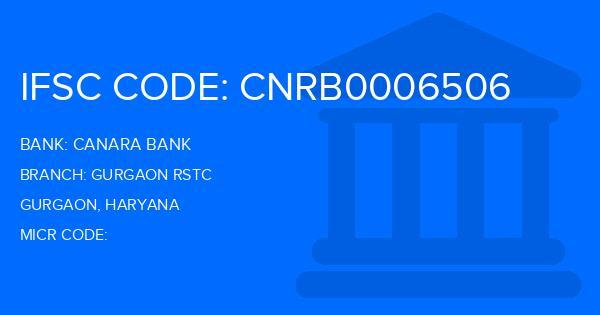 Canara Bank Gurgaon Rstc Branch IFSC Code