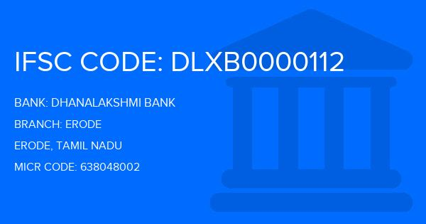DHANLAXMI BANK LTD, Erode Branch, Erode, Tamil Nadu, Find IFSC, MICR Codes, Address, All Bank Branches in India, for NEFT, RTGS, ECS Transactions. Use Branch Locator tool here if you know State,  It is used for electronic payment applications like Real Time Gross Settlement RTGS,