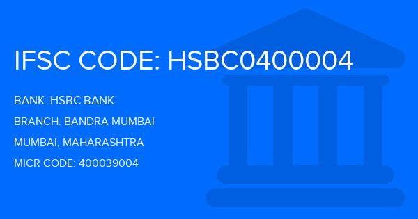 Hsbc Bank Bandra Mumbai Branch, Mumbai IFSC Code- HSBC0400004