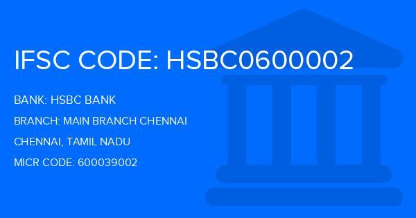 Hsbc Bank Main Branch Chennai Branch, Chennai IFSC Code- HSBC0600002
